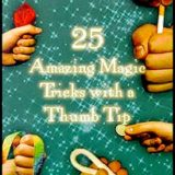 25 Amazing Magic Tricks With A Thumb Tip (DVD)