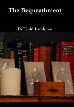 The Bequeathment - BK Dr. Todd Landman