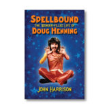 Spellbound: Wonder-filled Life of Doug Henning - Book