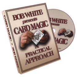 Card Magic - A Practical Approach by Bob White - DVD