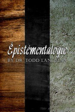 ÉPISTÉMENTALOGIE By Dr Todd Landman