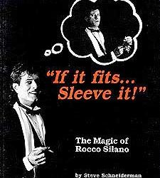 If It Fits...Sleeve It! The Magic Of Rocco Silano (Book) (CL)