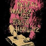 Mental Magic Of Basil Horwitz, Volume 1 (Book)