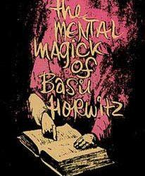 Mental Magic Of Basil Horwitz, Volume 1 (Book)
