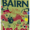 Bairn – The Brain Children of Ken Dyne – (BK) – Soft Back