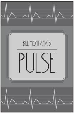The Pulse - Bill Montana