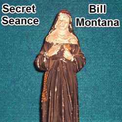 The Secret History of the Seance - Bill Montana