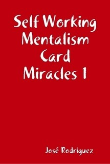 Self Working Mentalism Card Miracles - Jose Rodriquez