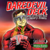 Daredevil Deck - Henry Evans - Replacement Deck ONLY