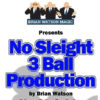 No Sleight 3 Ball Production - Brian Watson (Book)