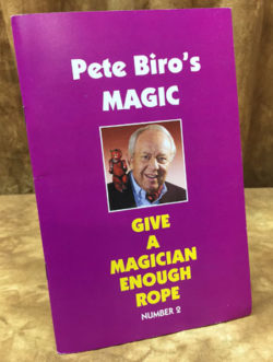 Give a Magician Enough Rope - Pete Biro