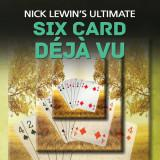 Six Card Deja Vu - Nick Lewin