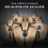 Ultimate Microphone Holder - Nick Lewin