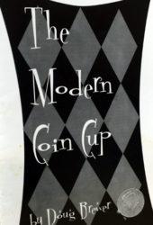 Modern Coin Cup - Doug Brewer