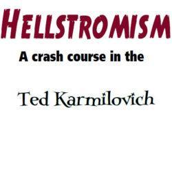 Hellstromism - Ted Karmilovich