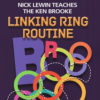 Ken Brooke Linking Ring Routine - Nick Lewin