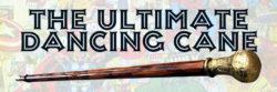 Ultimate Dancing Cane