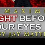 Maximum Light Before Your Eyes - Jay Mattioli
