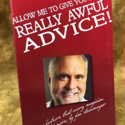 Allow Me Give You Some Really Awful Advice - Jim Steinmeyer