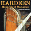 Hardeen Monarch of Manacles - William Rauscher