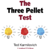 The Three Pellet Test - Ted Karmilovich - Book