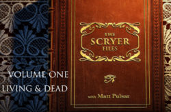 The Scryer Files - Matt Pulsar