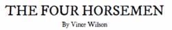 The Four Horseman - Vince Wilson