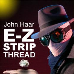 EZ Strip Invisible Thread John Haar