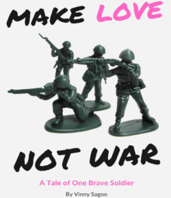 Make Love Not War - Vinny Sagoo