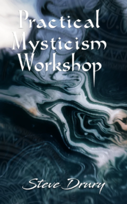 Practical Mysticism Workshop - Steve Drury