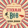 Stickman Bob - Kieron Johnson - Estate - Primi