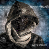 Dream Dweller - Larry Baukin