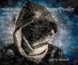 Dream Dweller - Larry Baukin