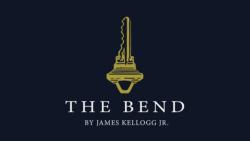 THE BEND James Kellogg