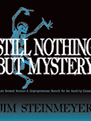 Nothing But Mystery Series (2): Still Nothing But Mystery - Jim Steinmeyer