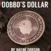 Dobbo's Dollar by Wayne Dobson