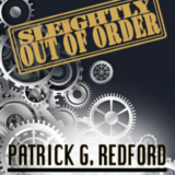 Sleightly Out Of Order by Patrick Redford